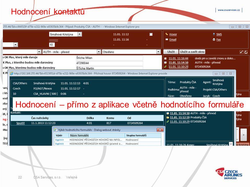 CSA Services, s.r.o. 22 CSA Services, s.r.o. Veřejné Hodnocení – přímo z aplikace včetně hodnotícího formuláře Hodnocení kontaktů