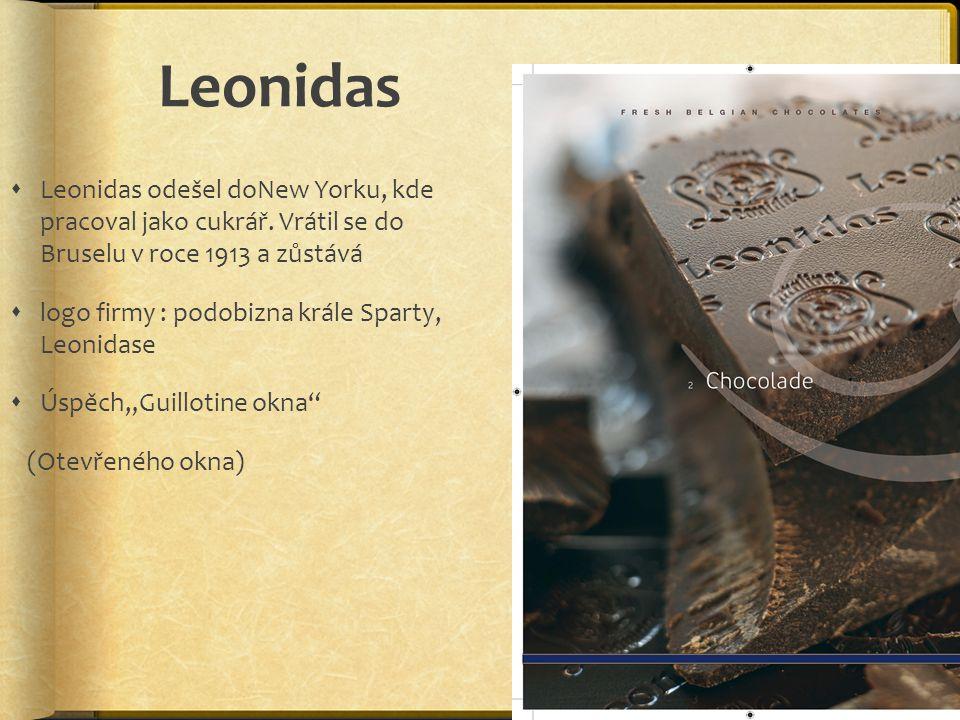 Leonidas  Leonidas odešel doNew Yorku, kde pracoval jako cukrář. Vrátil se do Bruselu v roce 1913 a zůstává  logo firmy : podobizna krále Sparty, Le