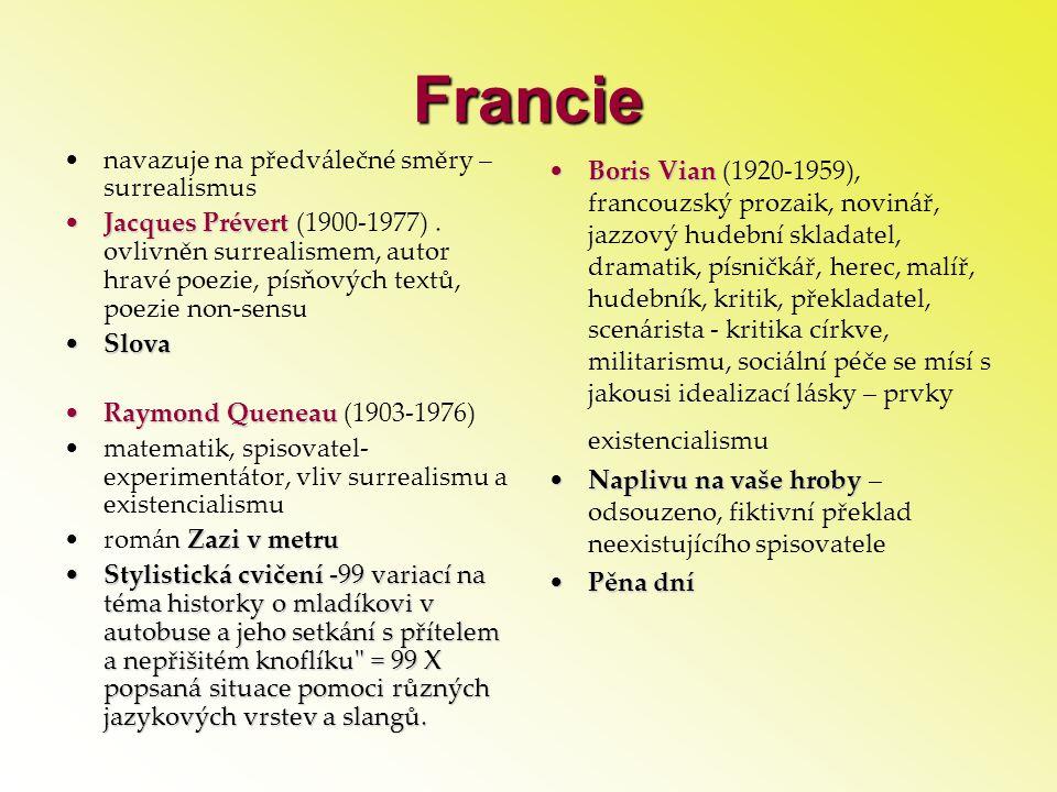 Francie •navazuje na předválečné směry – surrealismus •Jacques Prévert •Jacques Prévert (1900-1977). ovlivněn surrealismem, autor hravé poezie, písňov