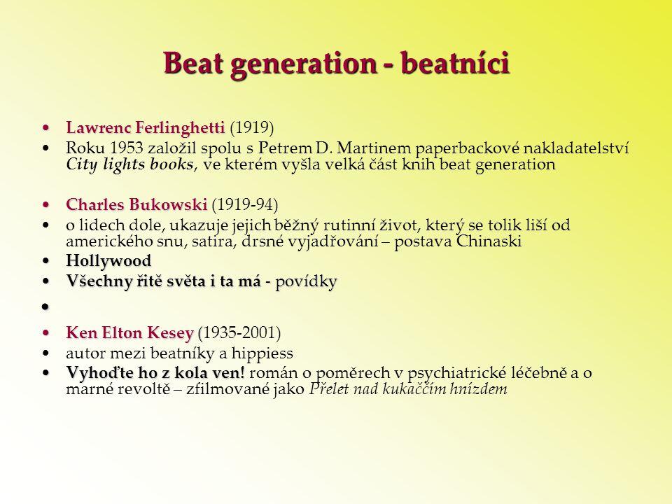Beat generation - beatníci •Lawrenc Ferlinghetti •Lawrenc Ferlinghetti (1919) •Roku 1953 založil spolu s Petrem D. Martinem paperbackové nakladatelstv