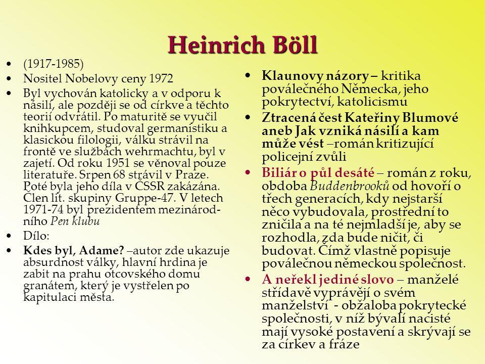 Heinrich Böll •(1917-1985) •Nositel Nobelovy ceny 1972 •Byl vychován katolicky a v odporu k násilí, ale později se od církve a těchto teorií odvrátil.