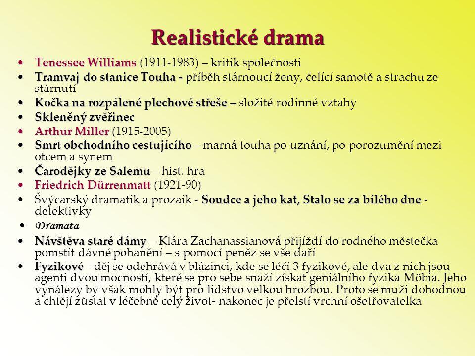 Realistické drama •Tenessee Williams •Tenessee Williams (1911-1983) – kritik společnosti •Tramvaj do stanice Touha - •Tramvaj do stanice Touha - příbě