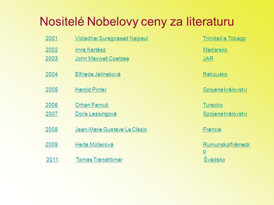 Nositelé Nobelovy ceny za literaturu 2001 Vidiadhar Surajprasad Naipaul Trinidad a Tobago 2002 Imre Kertész Maďarsko 2003 John Maxwell Coetzee JAR 200