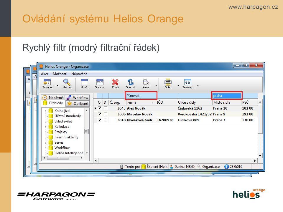 www.harpagon.cz Ovládání systému Helios Orange Rychlý filtr (modrý filtrační řádek)