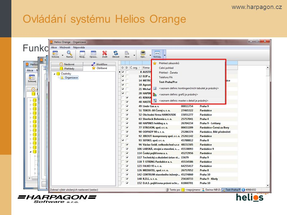 www.harpagon.cz Funkce Nastav Ovládání systému Helios Orange