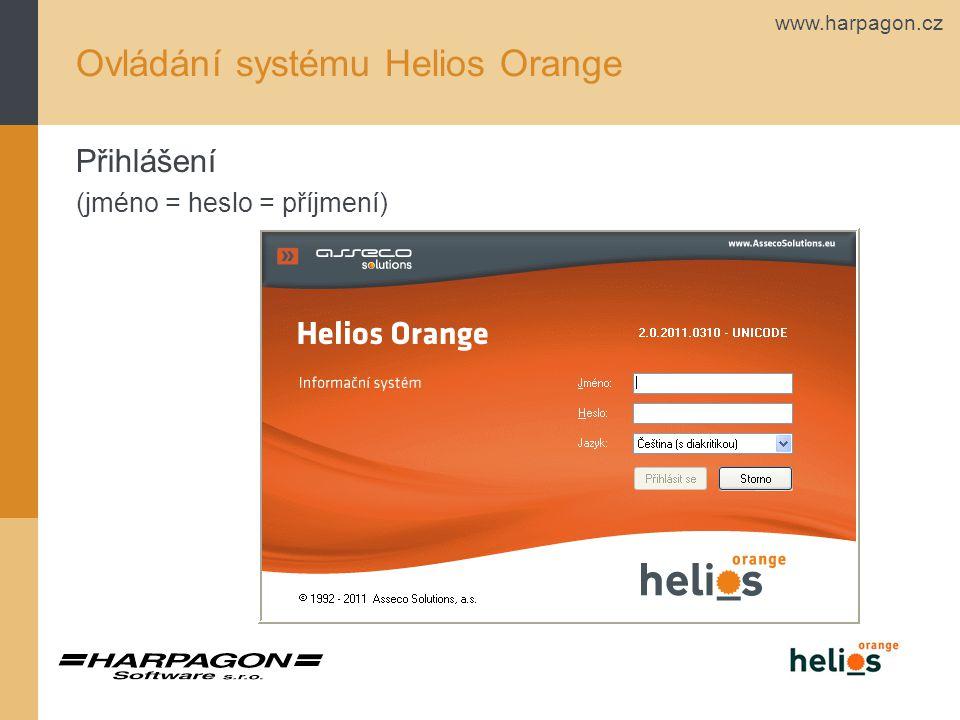 www.harpagon.cz Ovládání systému Helios Orange Přihlášení (jméno = heslo = příjmení)