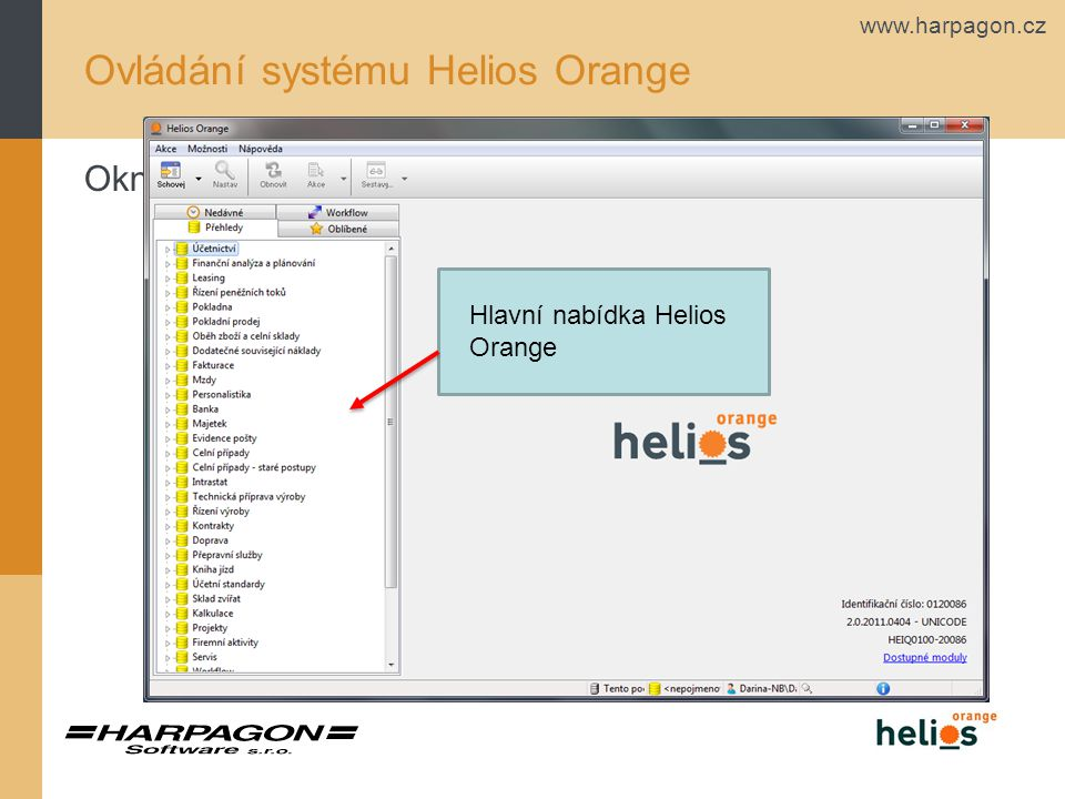 www.harpagon.cz Ovládání systému Helios Orange Okno Helios Orange Hlavní nabídka Helios Orange