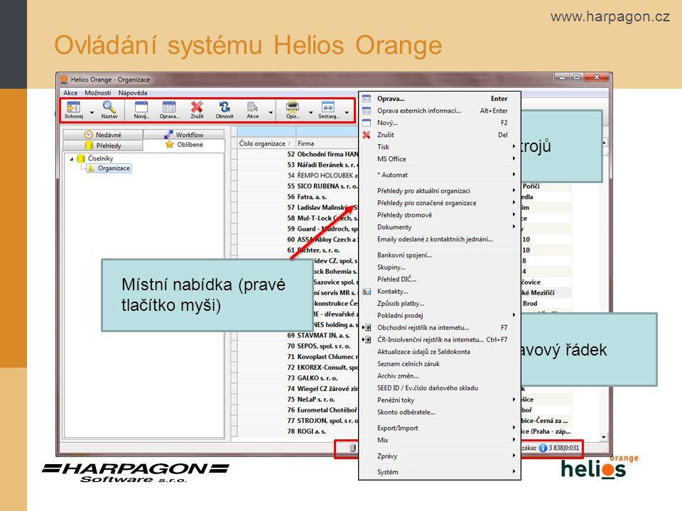 www.harpagon.cz Ovládání systému Helios Orange Okno Helios Orange Panel nástrojů Stavový řádek Místní nabídka (pravé tlačítko myši)