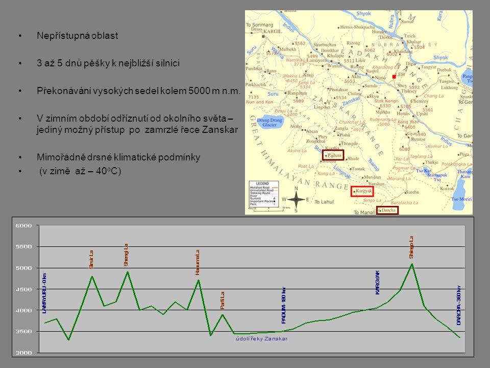 •Nepřístupná oblast •3 až 5 dnů pěšky k nejbližší silnici •Překonávání vysokých sedel kolem 5000 m n.m.