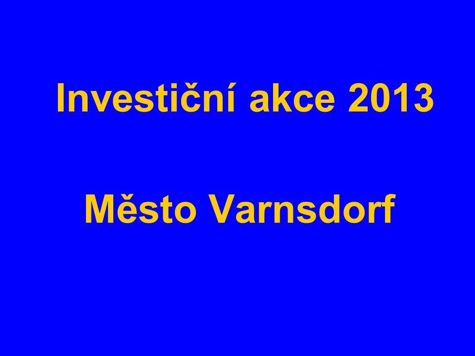 Investiční akce 2013 Město Varnsdorf