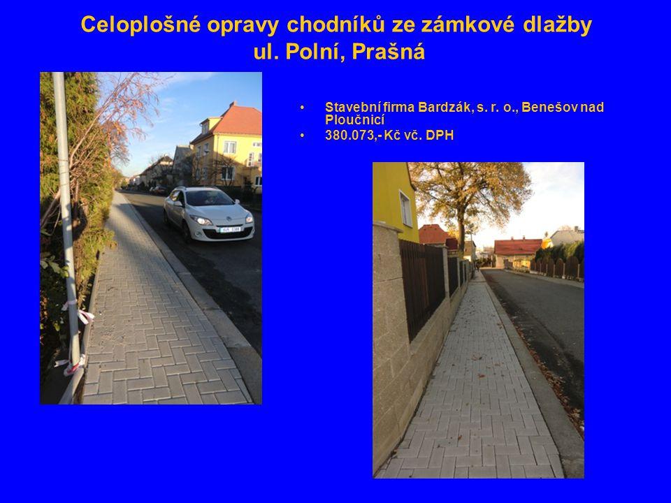 Celoplošné opravy chodníků ze zámkové dlažby ul. Polní, Prašná •Stavební firma Bardzák, s.