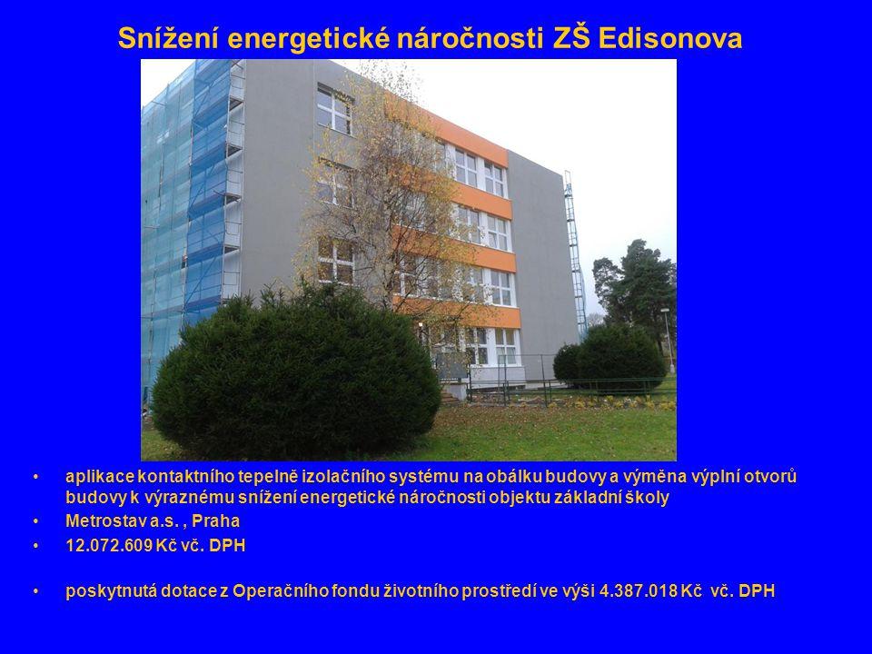 Snížení energetické náročnosti ZŠ Edisonova •aplikace kontaktního tepelně izolačního systému na obálku budovy a výměna výplní otvorů budovy k výrazném