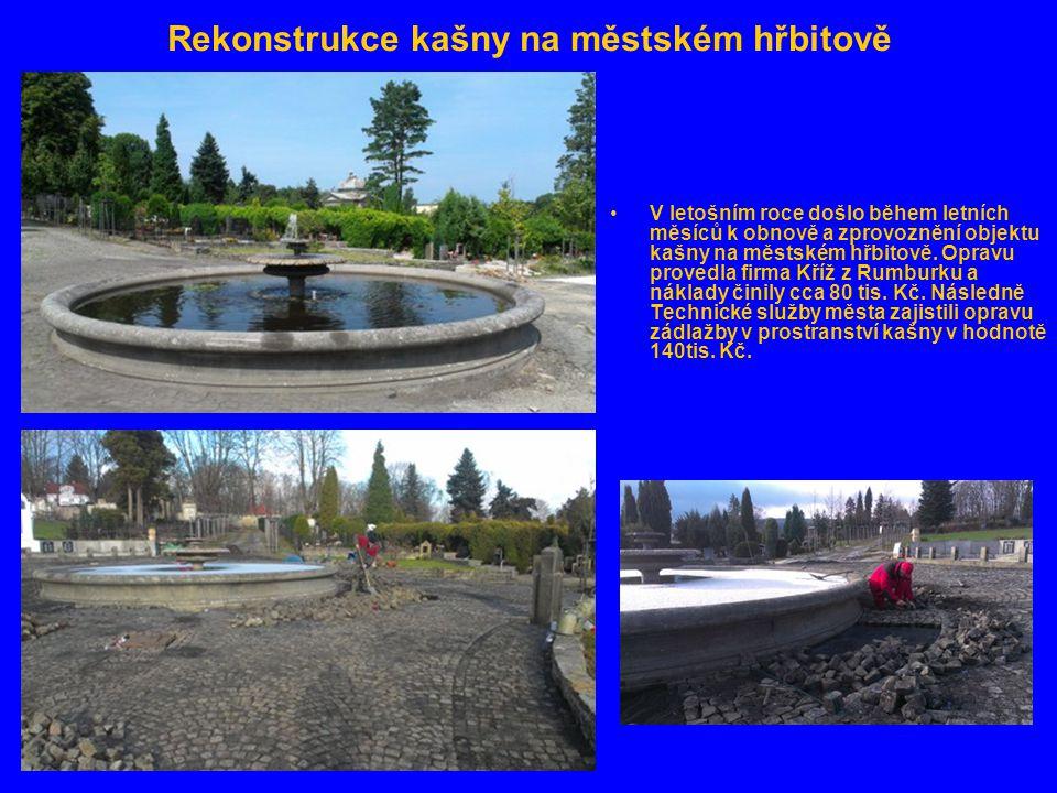 Rekonstrukce kašny na městském hřbitově •V letošním roce došlo během letních měsíců k obnově a zprovoznění objektu kašny na městském hřbitově. Opravu