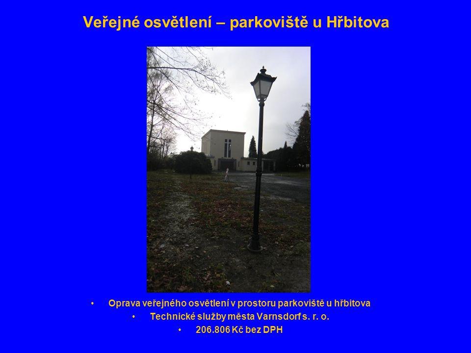 Veřejné osvětlení – parkoviště u Hřbitova •Oprava veřejného osvětlení v prostoru parkoviště u hřbitova •Technické služby města Varnsdorf s.