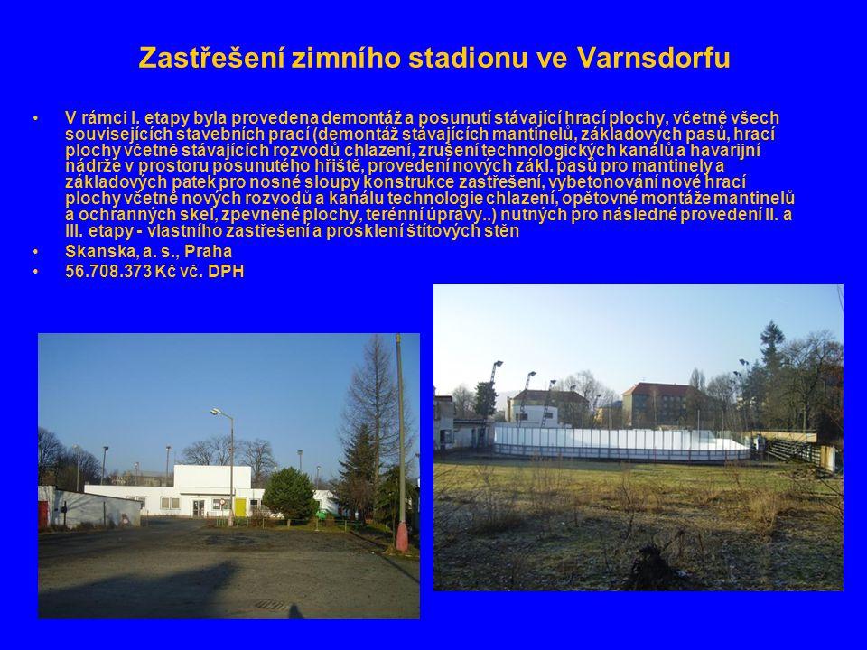 Zastřešení zimního stadionu ve Varnsdorfu •V rámci I. etapy byla provedena demontáž a posunutí stávající hrací plochy, včetně všech souvisejících stav