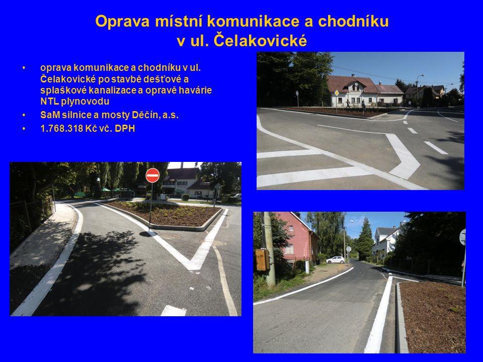 Oprava místní komunikace a chodníku v ul. Čelakovické •oprava komunikace a chodníku v ul.
