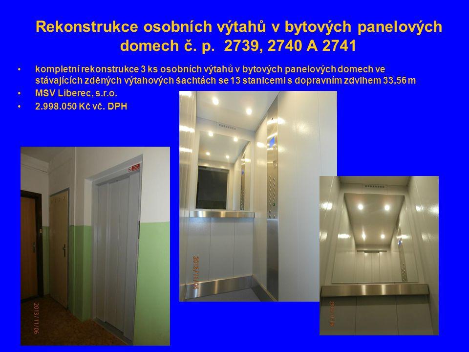 Rekonstrukce osobních výtahů v bytových panelových domech č. p. 2739, 2740 A 2741 •kompletní rekonstrukce 3 ks osobních výtahů v bytových panelových d