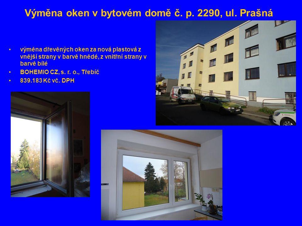 Výměna oken v bytovém domě č. p. 2290, ul. Prašná •výměna dřevěných oken za nová plastová z vnější strany v barvě hnědé, z vnitřní strany v barvě bílé