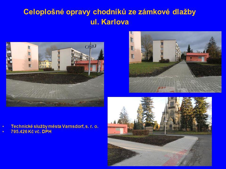 Celoplošné opravy chodníků ze zámkové dlažby ul. Karlova •Technické služby města Varnsdorf, s. r. o. •795.426 Kč vč. DPH