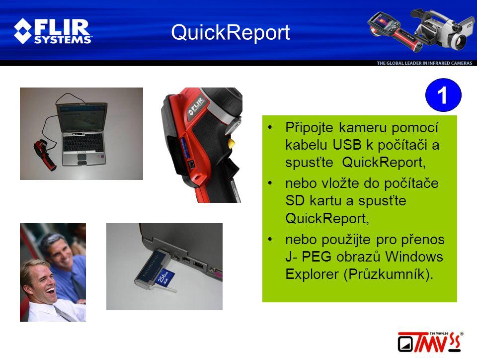 QuickReport •Připojte kameru pomocí kabelu USB k počítači a spusťte QuickReport, •nebo vložte do počítače SD kartu a spusťte QuickReport, •nebo použijte pro přenos J- PEG obrazů Windows Explorer (Průzkumník).