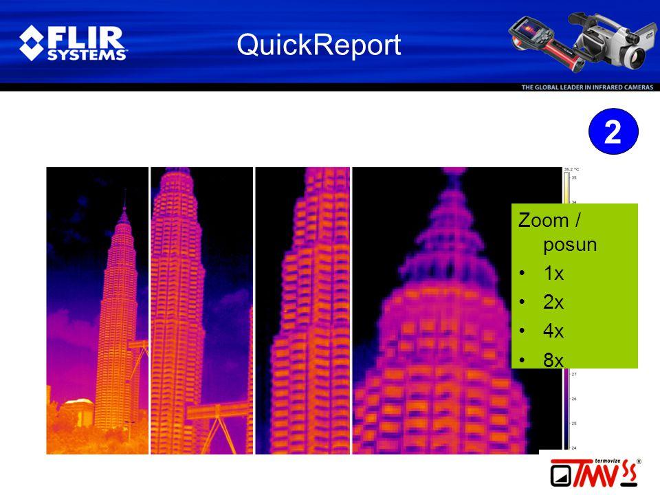 QuickReport 2 Zoom / posun •1x •2x •4x •8x