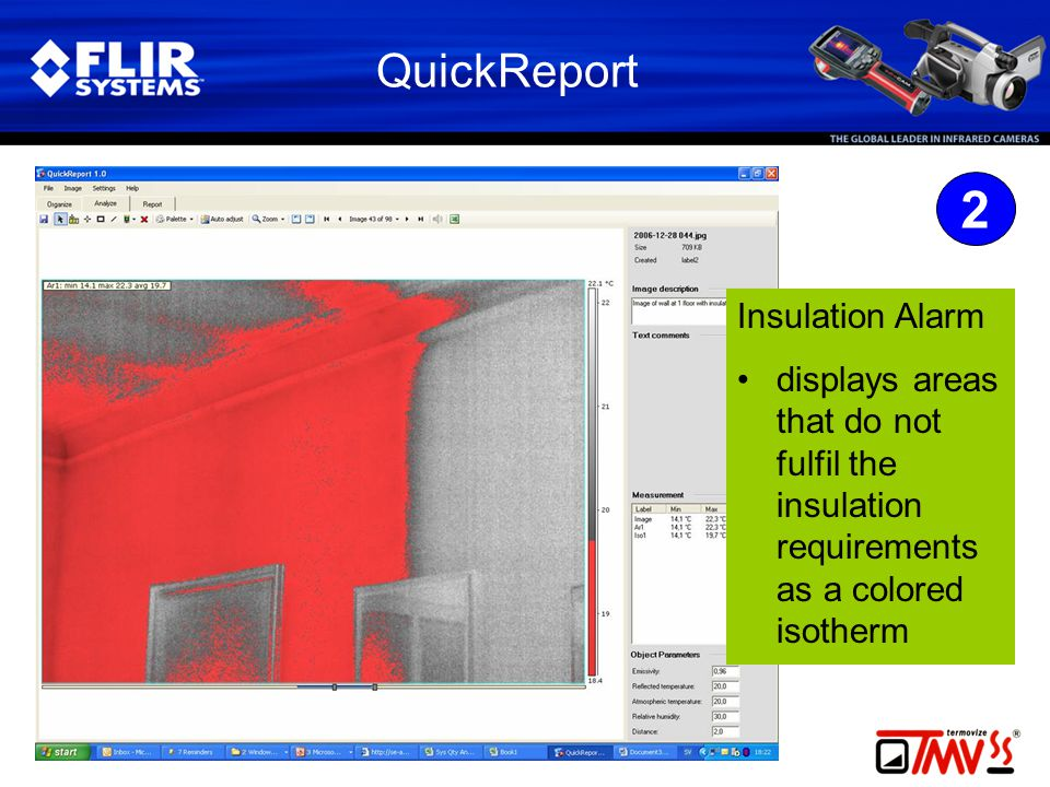 QuickReport 2 Insulation Alarm •displays areas that do not fulfil the insulation requirements as a colored isotherm