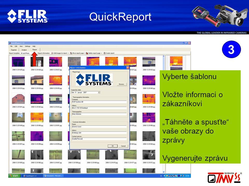 """QuickReport 3 Vyberte šablonu Vložte informaci o zákazníkovi """"Táhněte a spusťte vaše obrazy do zprávy Vygenerujte zprávu"""