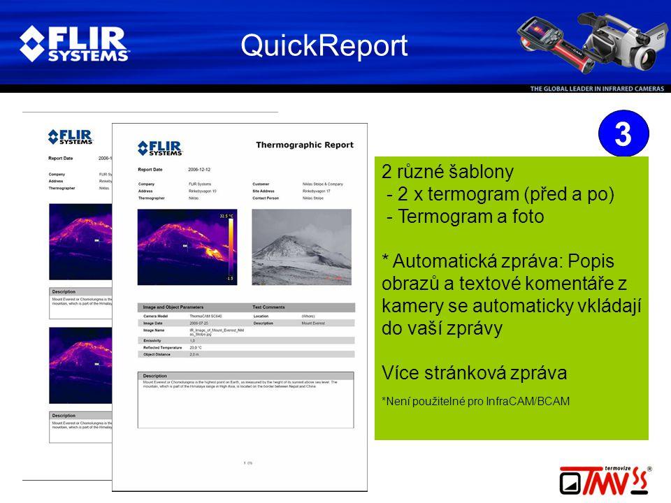 QuickReport 3 2 různé šablony - 2 x termogram (před a po) - Termogram a foto * Automatická zpráva: Popis obrazů a textové komentáře z kamery se automa