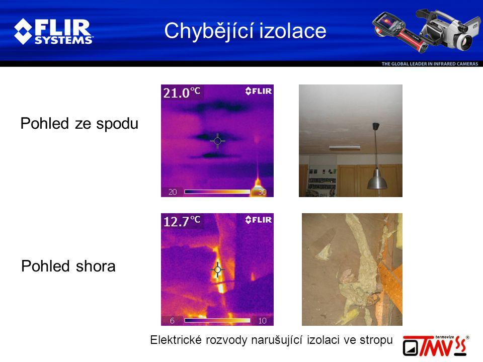 Chybějící izolace Elektrické rozvody narušující izolaci ve stropu Pohled ze spodu Pohled shora