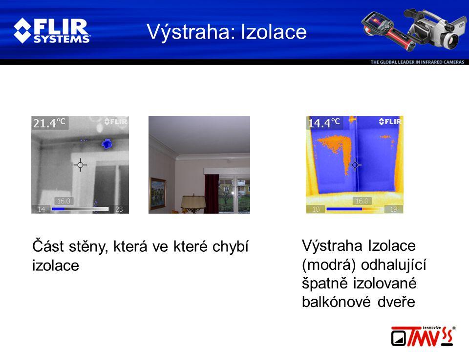 Výstraha: Izolace Výstraha Izolace (modrá) odhalující špatně izolované balkónové dveře Část stěny, která ve které chybí izolace