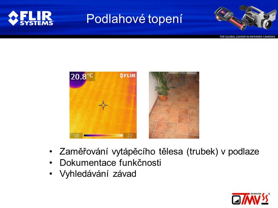 Podlahové topení •Zaměřování vytápěcího tělesa (trubek) v podlaze •Dokumentace funkčnosti •Vyhledávání závad