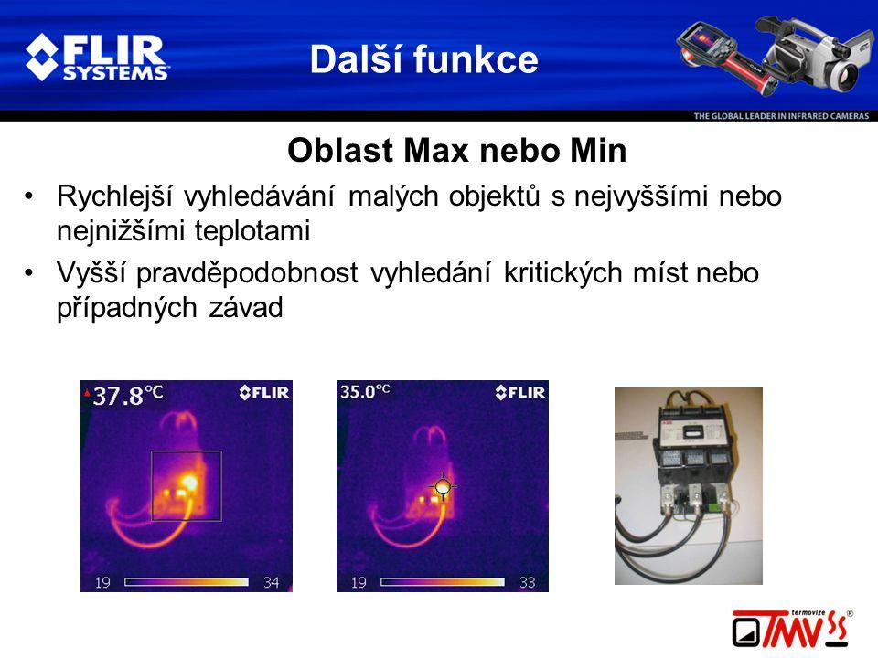 Oblast Max nebo Min •Rychlejší vyhledávání malých objektů s nejvyššími nebo nejnižšími teplotami •Vyšší pravděpodobnost vyhledání kritických míst nebo případných závad Další funkce