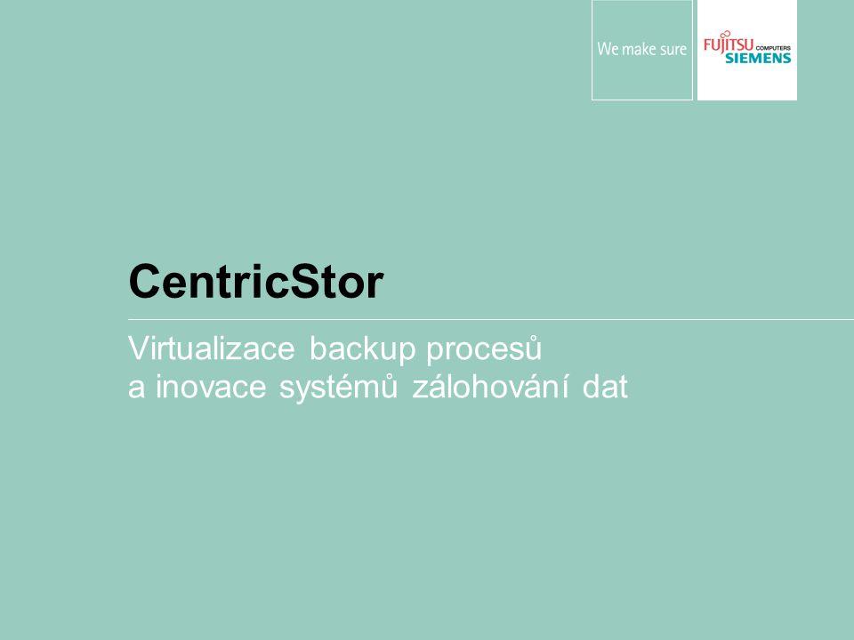 Virtualizace backup procesů a inovace systémů zálohování dat CentricStor