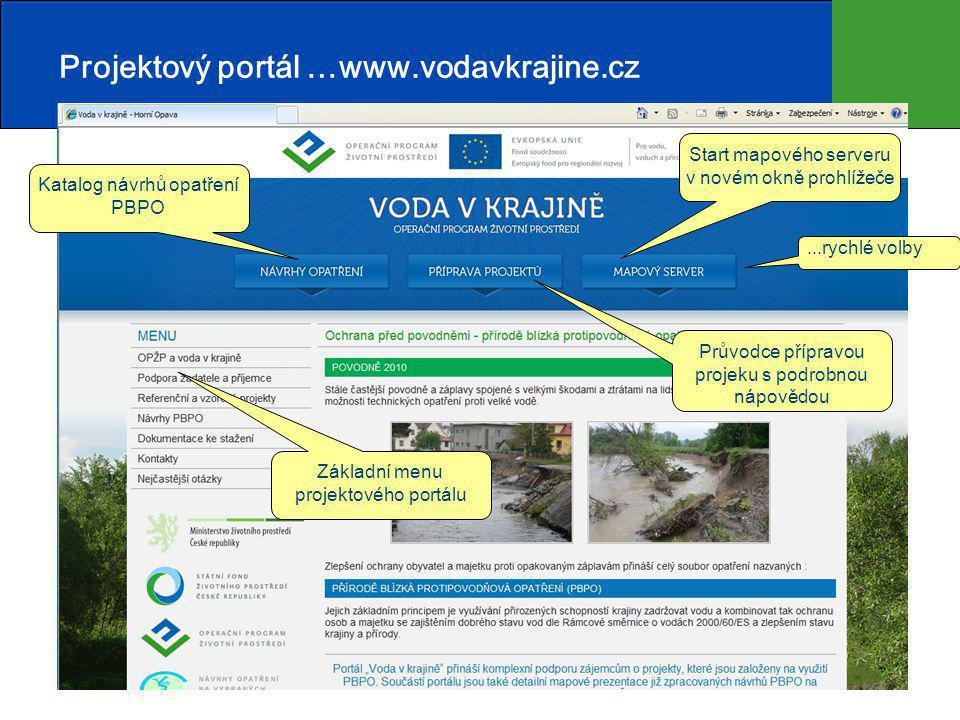 4 Projektový portál …www.vodavkrajine.cz Katalog návrhů opatření PBPO Start mapového serveru v novém okně prohlížeče Průvodce přípravou projeku s podrobnou nápovědou...rychlé volby Základní menu projektového portálu