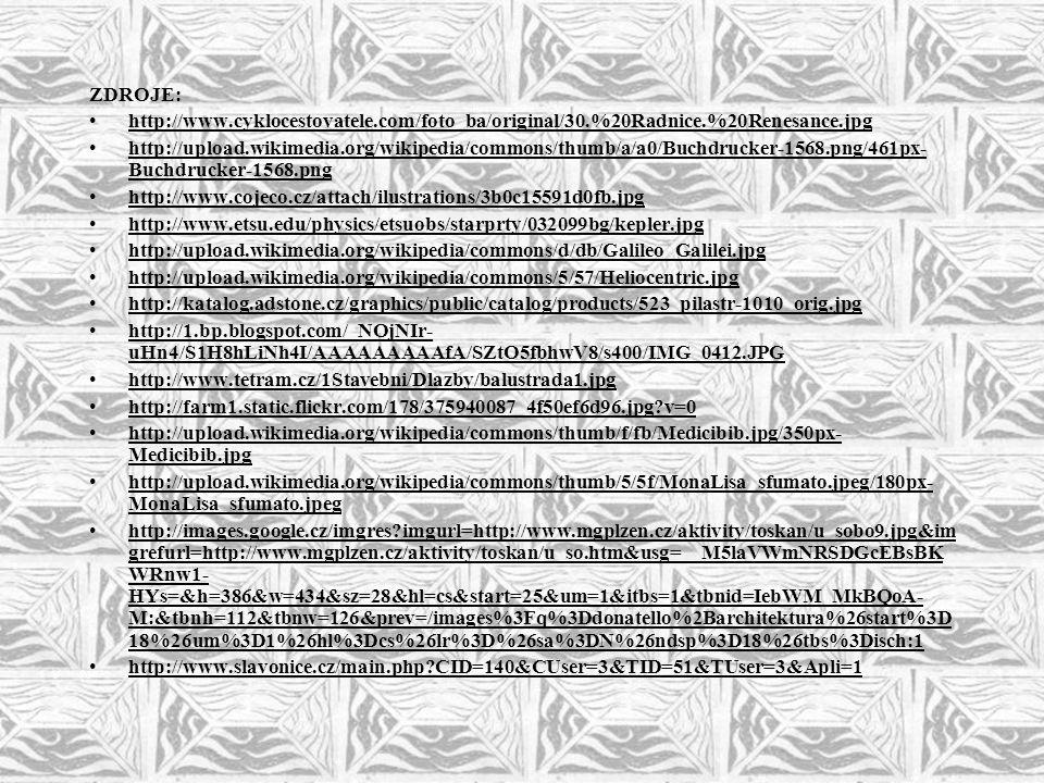 ZDROJE: •http://www.cyklocestovatele.com/foto_ba/original/30.%20Radnice.%20Renesance.jpg •http://upload.wikimedia.org/wikipedia/commons/thumb/a/a0/Buc