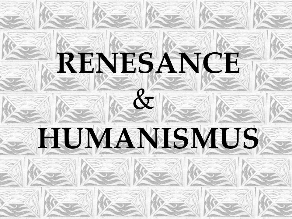 RENESANCE HUMANISMUS &