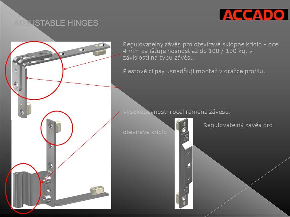 Regulovatelný závěs pro otevíravě sklopné krídlo - ocel 4 mm zajišťuje nosnost až do 100 / 130 kg, v závislostí na typu závěsu. Plastové clipsy usnadň