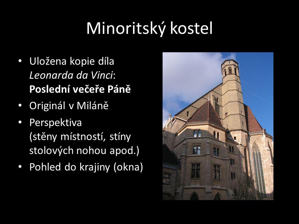 Minoritský kostel • Uložena kopie díla Leonarda da Vinci: Poslední večeře Páně • Originál v Miláně • Perspektiva (stěny místností, stíny stolových noh