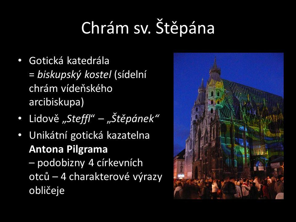 """Chrám sv. Štěpána • Gotická katedrála = biskupský kostel (sídelní chrám vídeňského arcibiskupa) • Lidově """"Steffl"""" – """"Štěpánek"""" • Unikátní gotická kaza"""