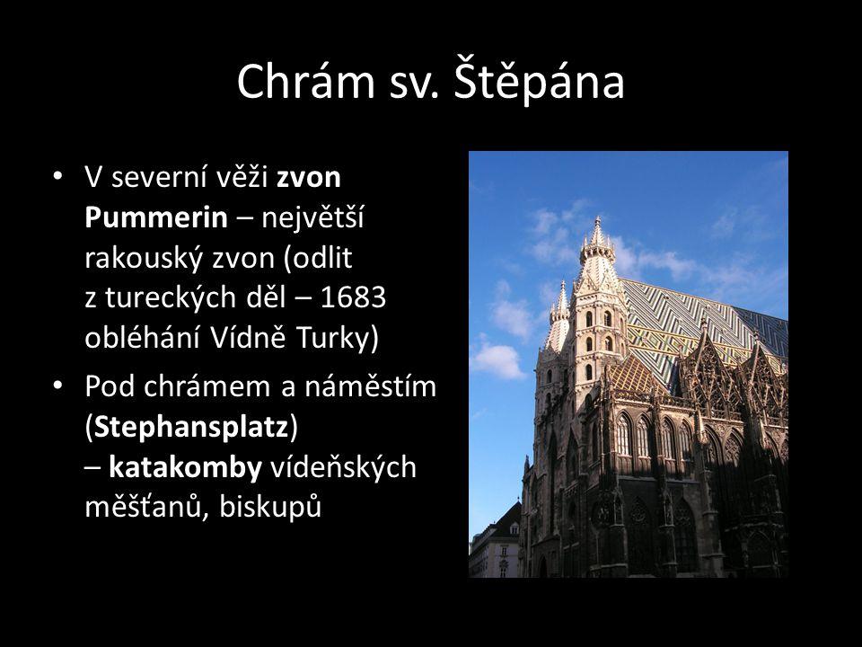 Chrám sv. Štěpána • V severní věži zvon Pummerin – největší rakouský zvon (odlit z tureckých děl – 1683 obléhání Vídně Turky) • Pod chrámem a náměstím