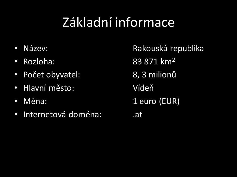 Základní informace • Název:Rakouská republika • Rozloha:83 871 km 2 • Počet obyvatel:8, 3 milionů • Hlavní město:Vídeň • Měna:1 euro (EUR) • Interneto