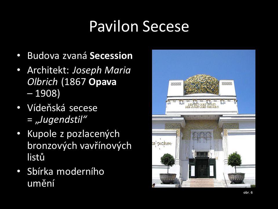 """Pavilon Secese • Budova zvaná Secession • Architekt: Joseph Maria Olbrich (1867 Opava – 1908) • Vídeňská secese = """"Jugendstil"""" • Kupole z pozlacených"""