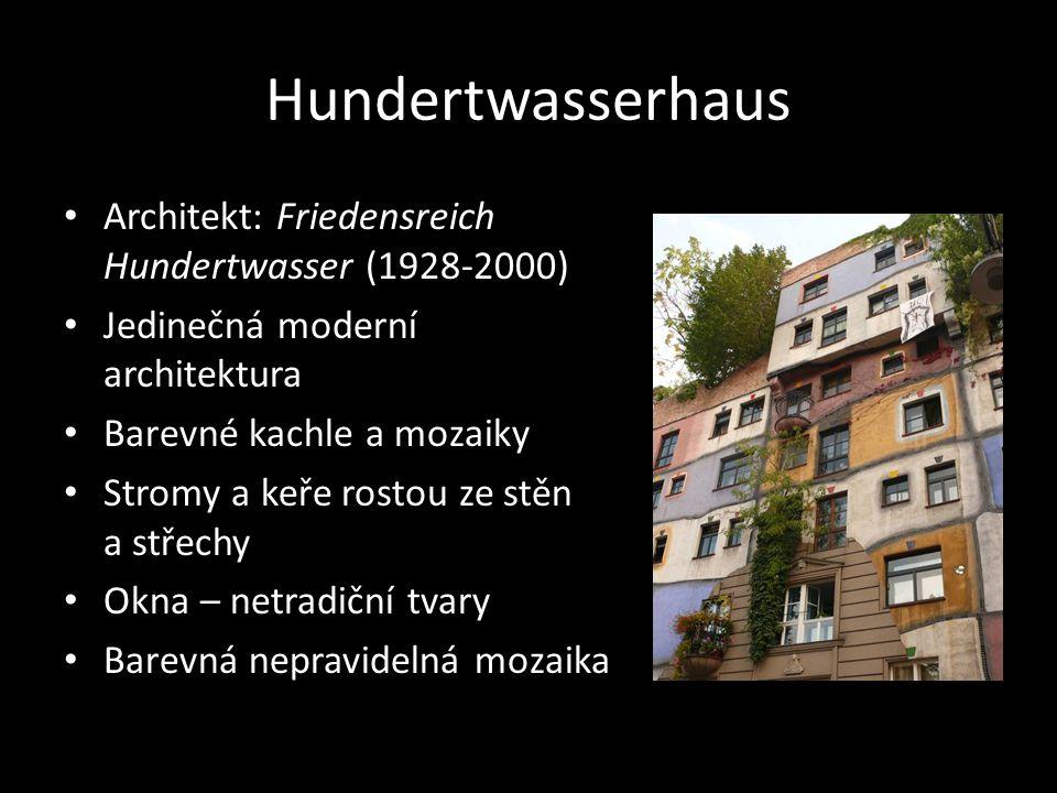 Hundertwasserhaus • Architekt: Friedensreich Hundertwasser (1928-2000) • Jedinečná moderní architektura • Barevné kachle a mozaiky • Stromy a keře ros
