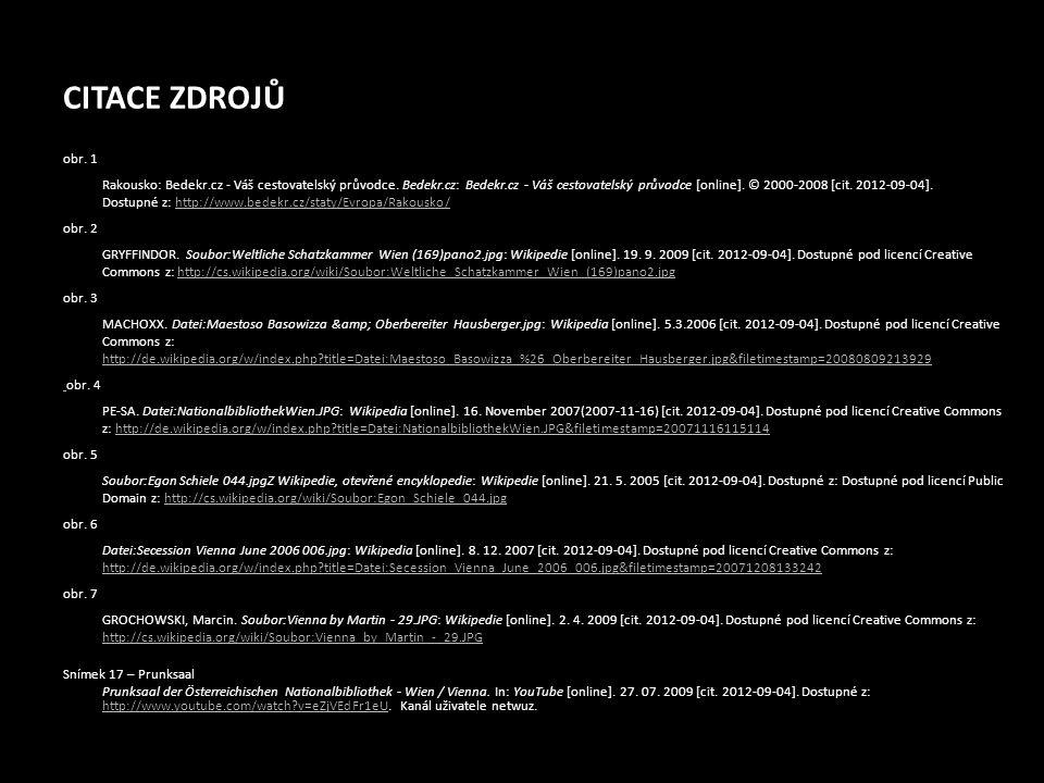 CITACE ZDROJŮ obr. 1 Rakousko: Bedekr.cz - Váš cestovatelský průvodce. Bedekr.cz: Bedekr.cz - Váš cestovatelský průvodce [online]. © 2000-2008 [cit. 2