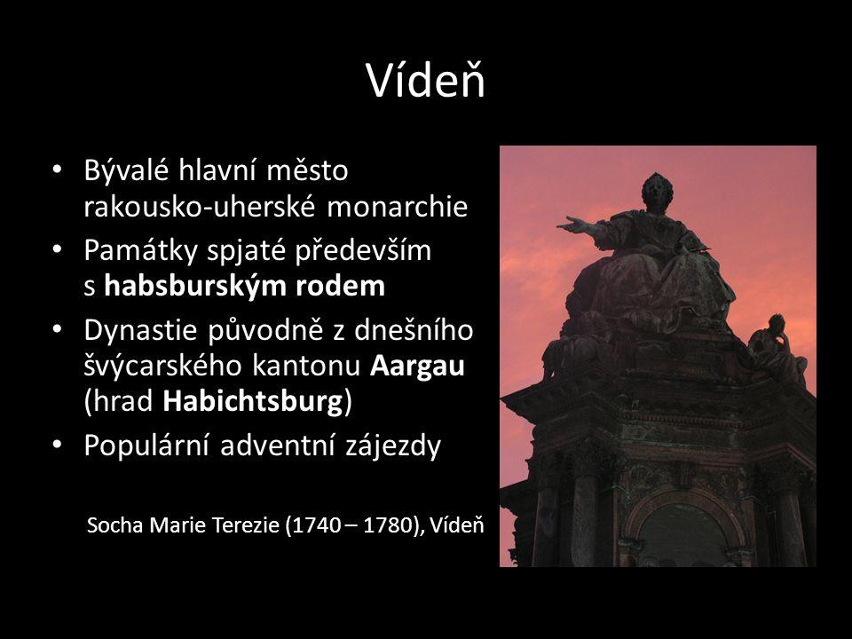 Vídeň • Bývalé hlavní město rakousko-uherské monarchie • Památky spjaté především s habsburským rodem • Dynastie původně z dnešního švýcarského kanton