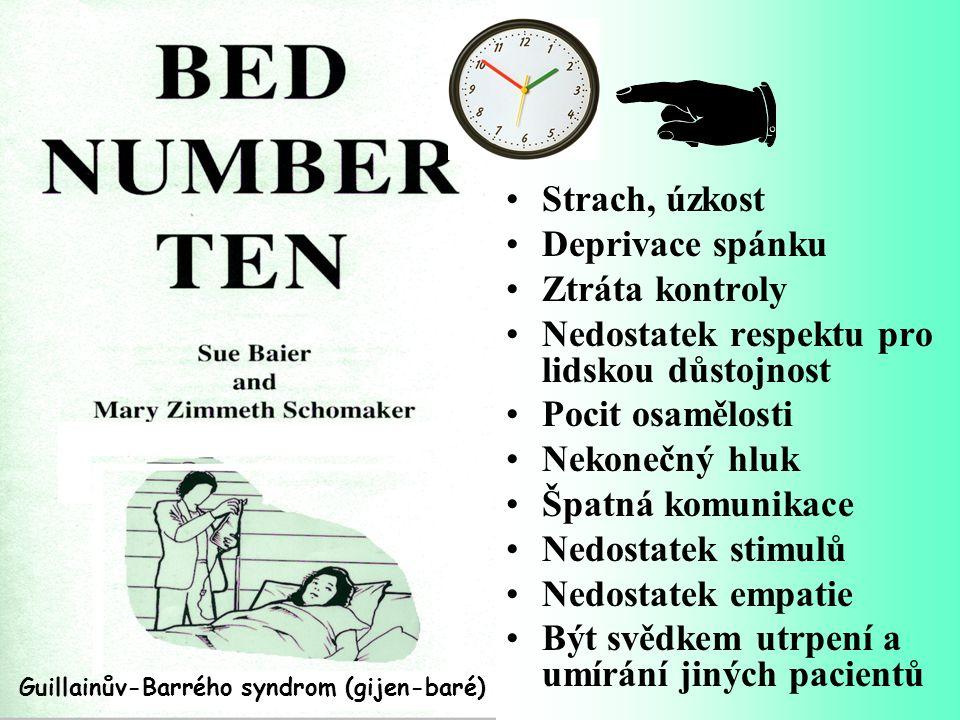 Guillainův-Barrého syndrom (gijen-baré) •Strach, úzkost •Deprivace spánku •Ztráta kontroly •Nedostatek respektu pro lidskou důstojnost •Pocit osamělos