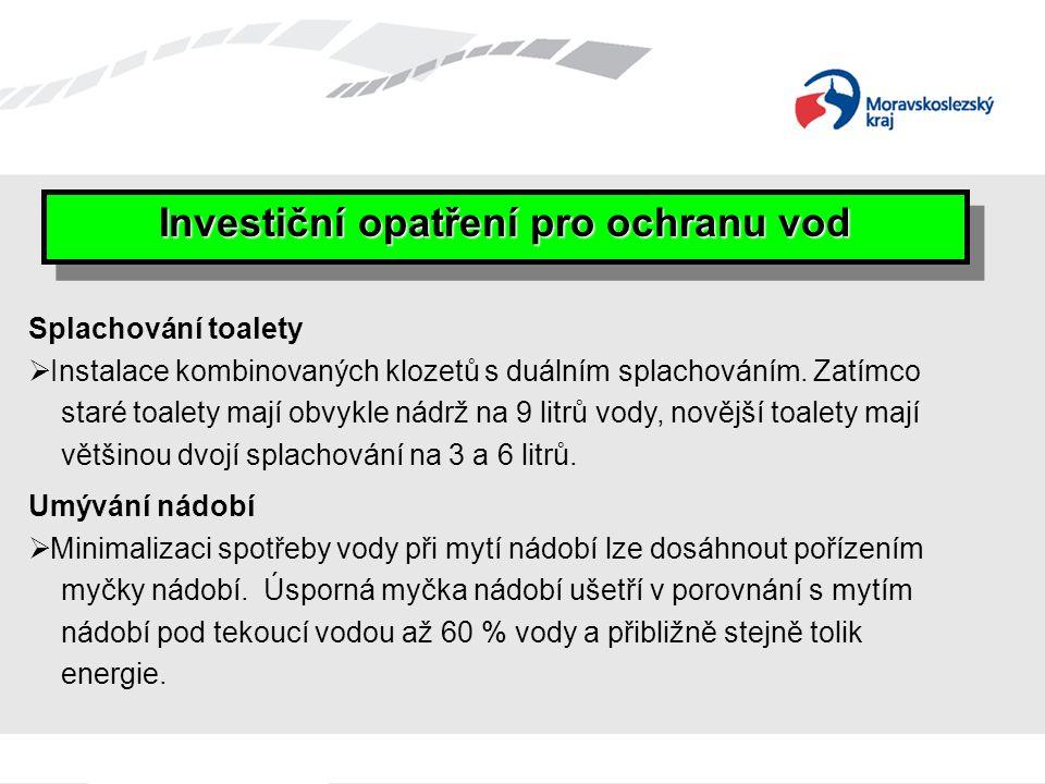 Investiční opatření pro ochranu vod Splachování toalety  Instalace kombinovaných klozetů s duálním splachováním.