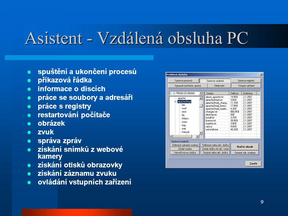 9 Asistent - Vzdálená obsluha PC  spuštění a ukončení procesů  příkazová řádka  informace o discích  práce se soubory a adresáři  práce s registr