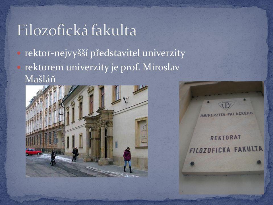  rektor-nejvyšší představitel univerzity  rektorem univerzity je prof. Miroslav Mašláň