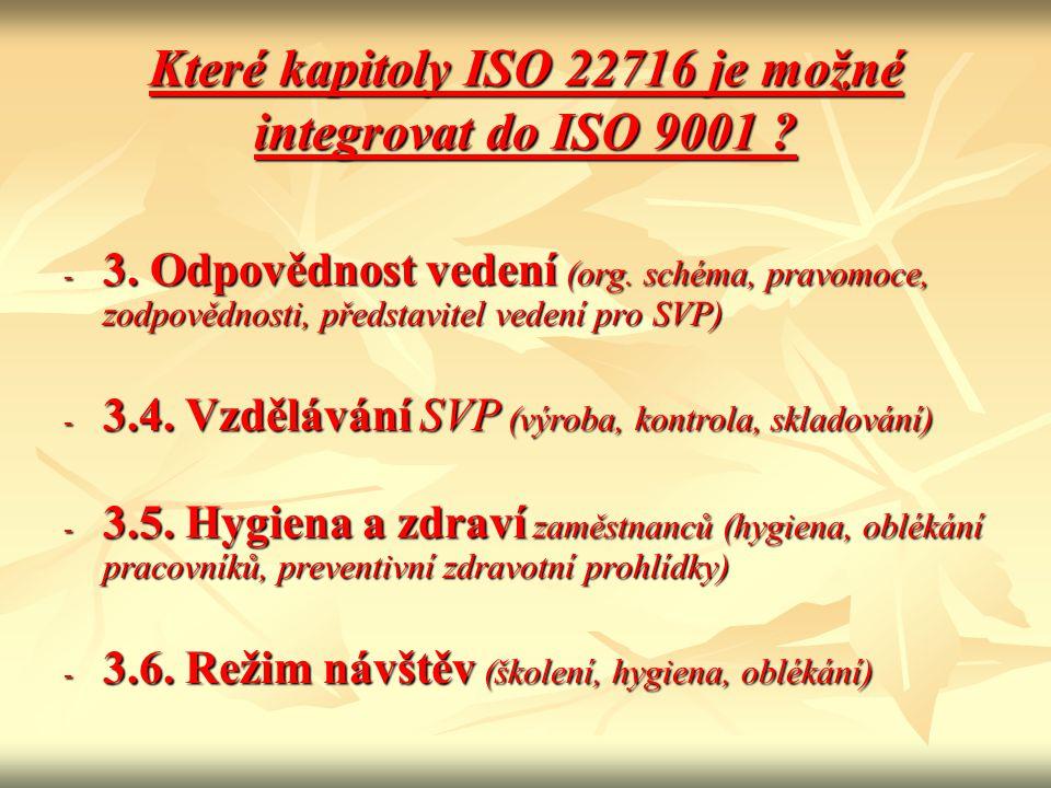 Které kapitoly ISO 22716 je možné integrovat do ISO 9001 ? - 3. Odpovědnost vedení (org. schéma, pravomoce, zodpovědnosti, představitel vedení pro SVP